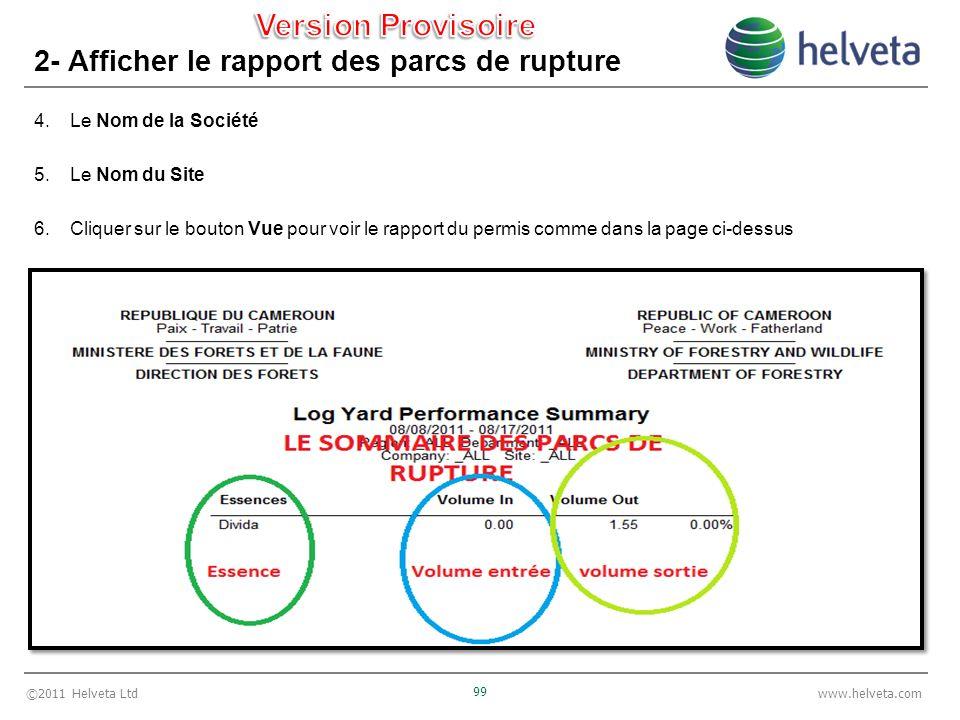 ©2011 Helveta Ltd 99 www.helveta.com 2- Afficher le rapport des parcs de rupture 4.Le Nom de la Société 5.Le Nom du Site 6.Cliquer sur le bouton Vue pour voir le rapport du permis comme dans la page ci-dessus