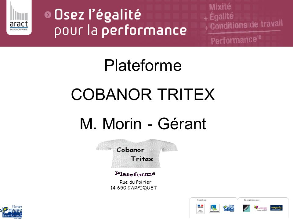 Plateforme COBANOR TRITEX M. Morin - Gérant Rue du Poirier 14 650 CARPIQUET