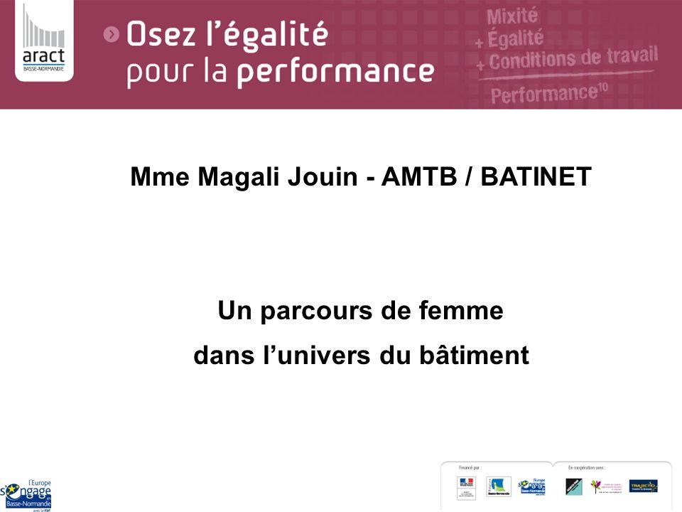 Mme Magali Jouin - AMTB / BATINET Un parcours de femme dans lunivers du bâtiment