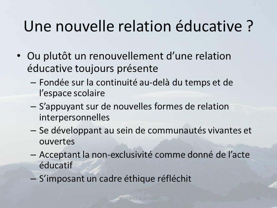 Une nouvelle relation éducative ? Ou plutôt un renouvellement dune relation éducative toujours présente – Fondée sur la continuité au-delà du temps et