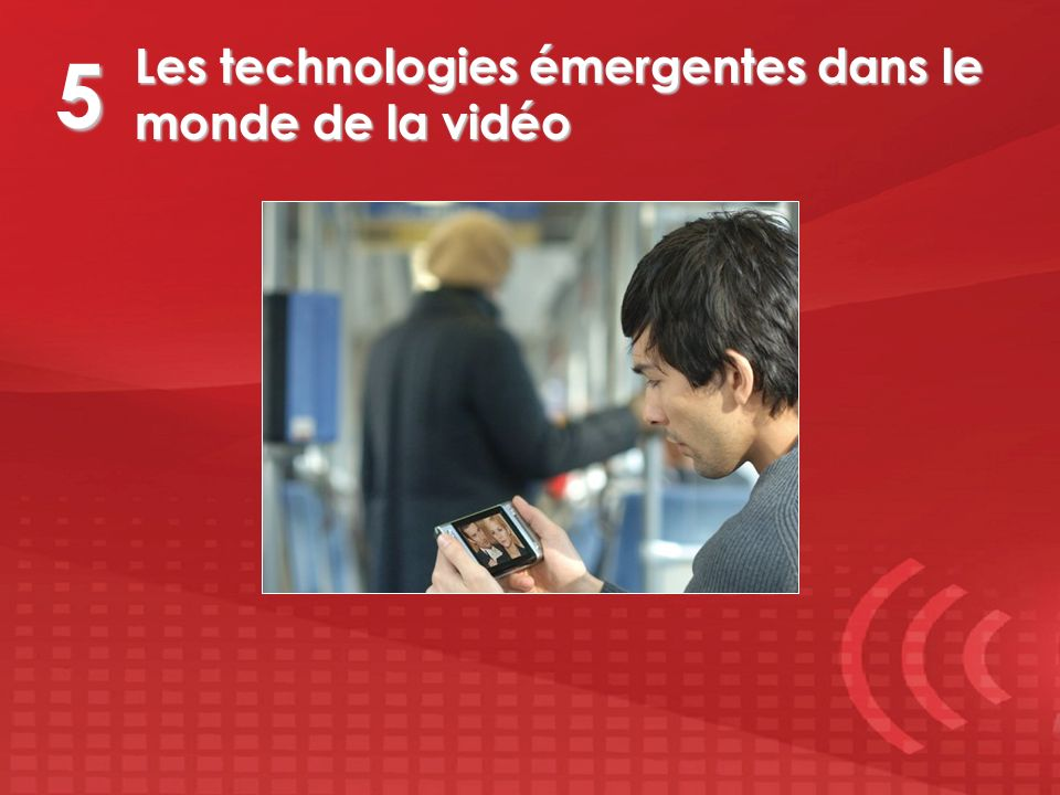 Les technologies émergentes dans le monde de la vidéo 5