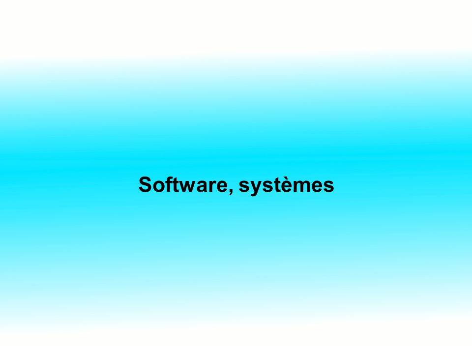Software, systèmes