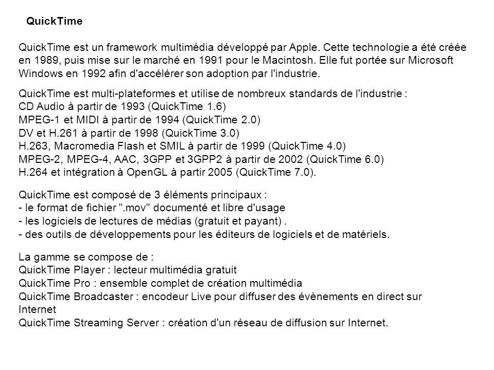 QuickTime QuickTime est un framework multimédia développé par Apple. Cette technologie a été créée en 1989, puis mise sur le marché en 1991 pour le Ma
