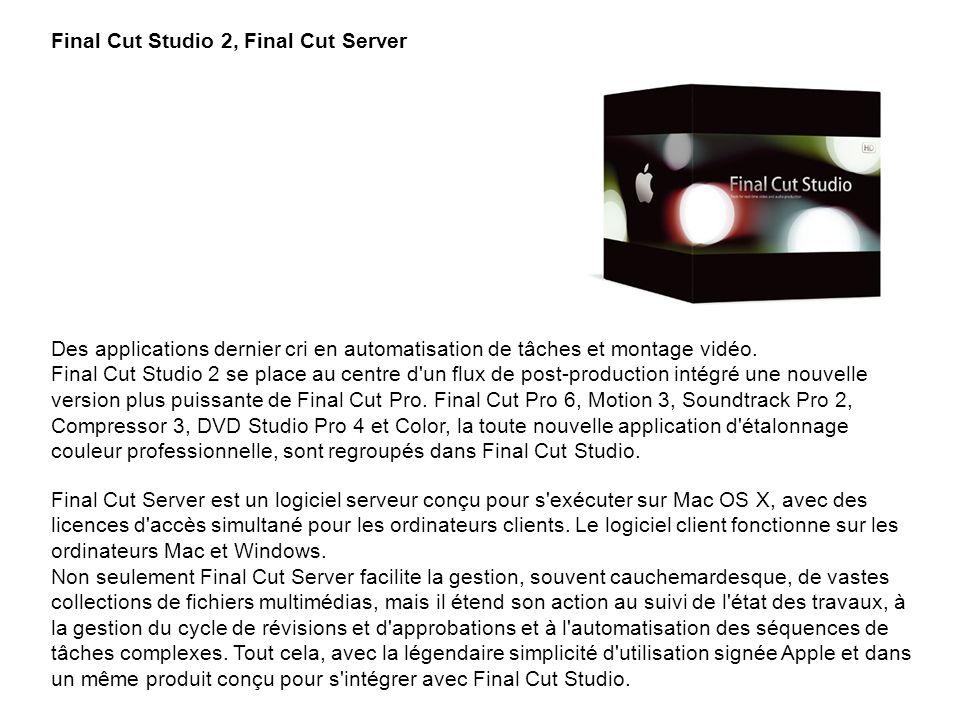 Final Cut Studio 2, Final Cut Server Des applications dernier cri en automatisation de tâches et montage vidéo. Final Cut Studio 2 se place au centre