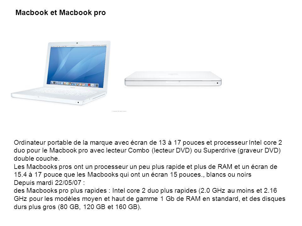Macbook et Macbook pro Ordinateur portable de la marque avec écran de 13 à 17 pouces et processeur Intel core 2 duo pour le Macbook pro avec lecteur C