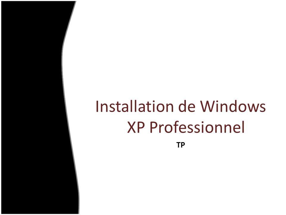 Installation de Windows XP Professionnel TP