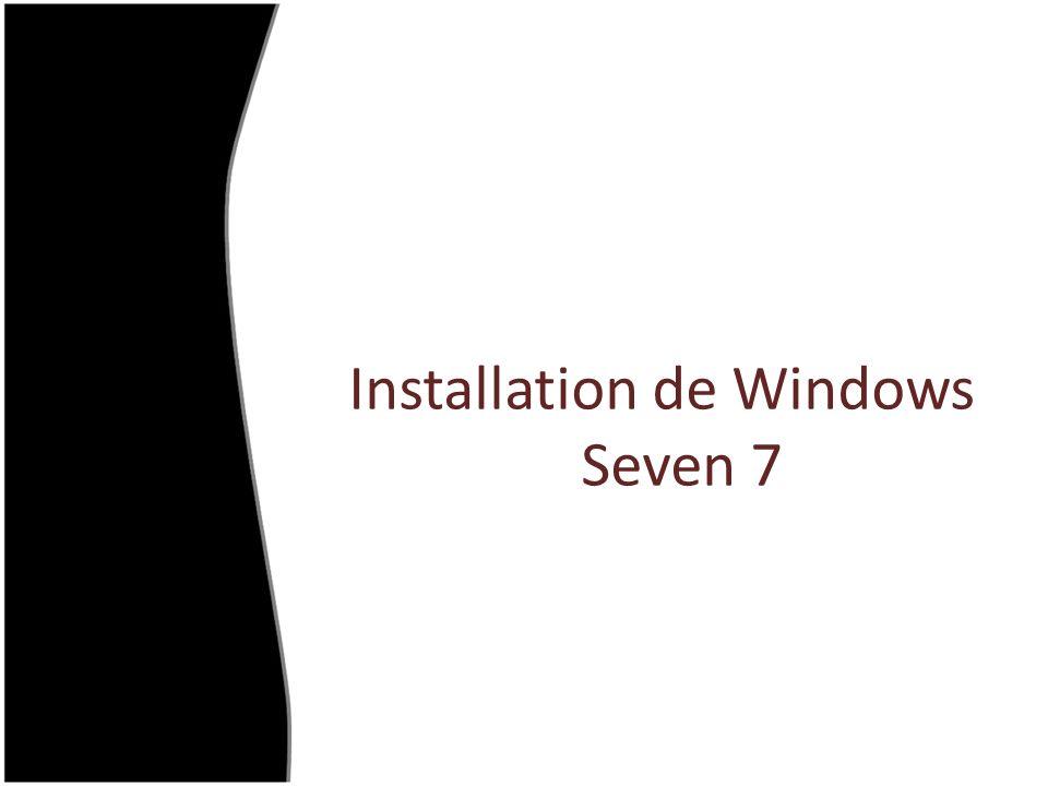 Installation de Windows Seven 7
