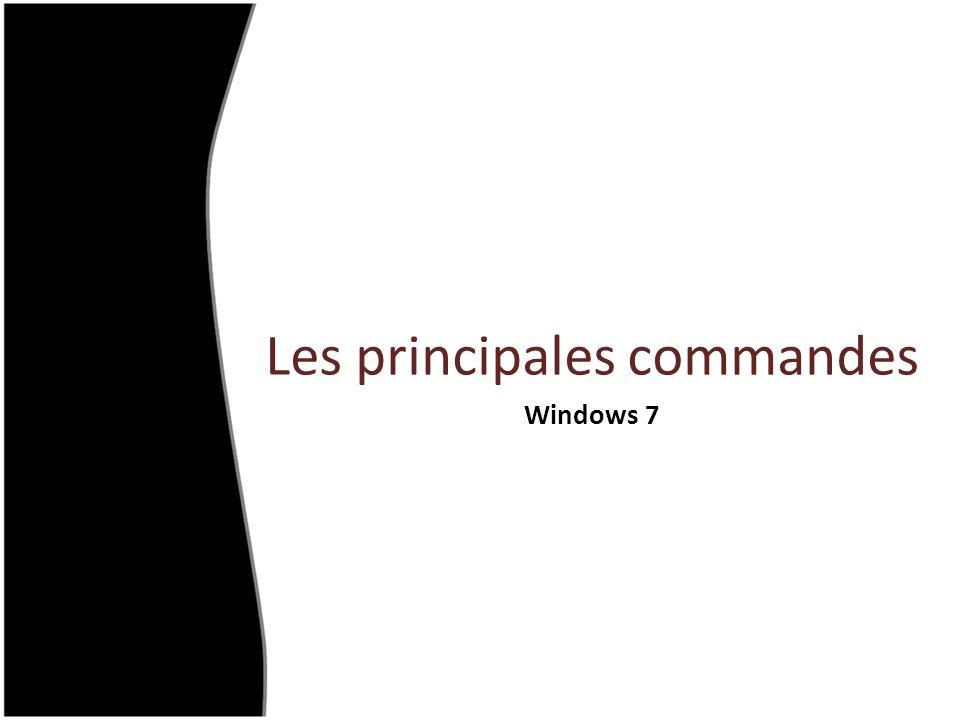 Les principales commandes Windows 7