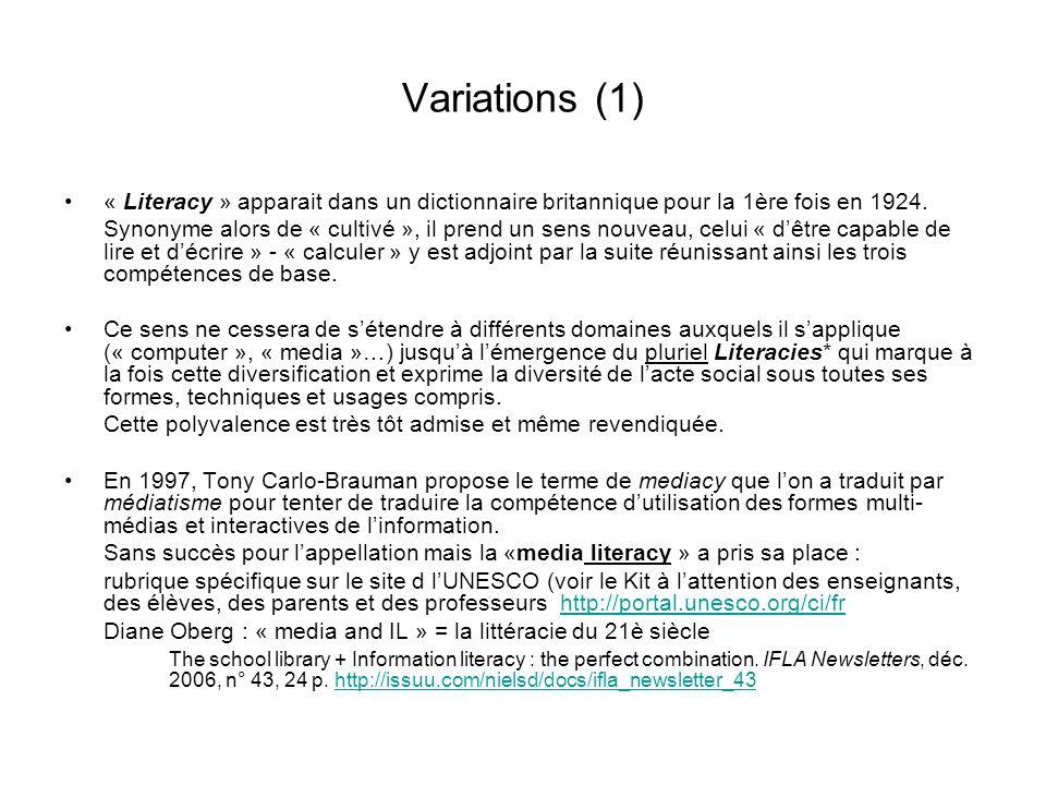 Variations (1) « Literacy » apparait dans un dictionnaire britannique pour la 1ère fois en 1924. Synonyme alors de « cultivé », il prend un sens nouve