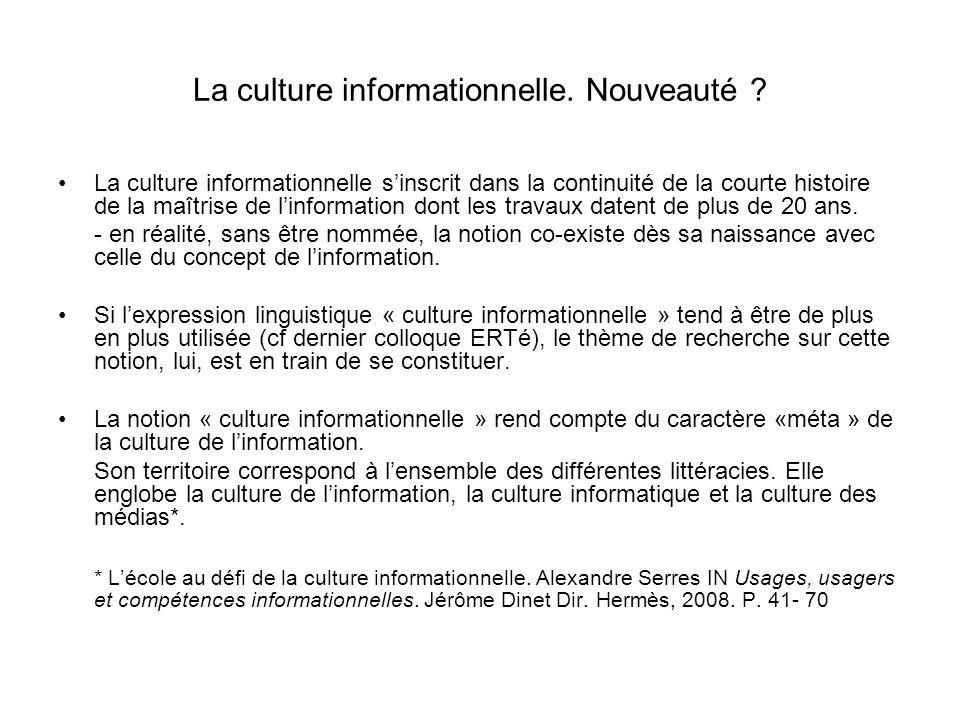 La culture informationnelle. Nouveauté ? La culture informationnelle sinscrit dans la continuité de la courte histoire de la maîtrise de linformation