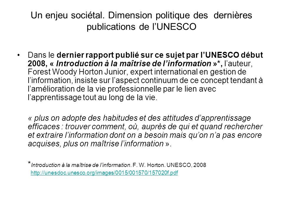 Un enjeu sociétal. Dimension politique des dernières publications de lUNESCO Dans le dernier rapport publié sur ce sujet par lUNESCO début 2008, « Int