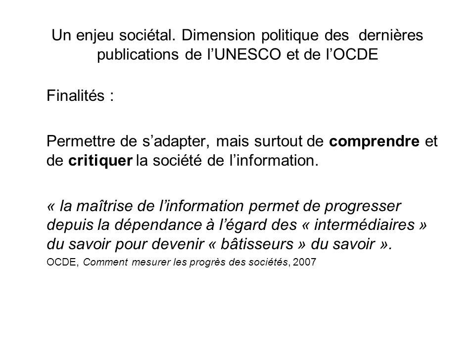Un enjeu sociétal. Dimension politique des dernières publications de lUNESCO et de lOCDE Finalités : Permettre de sadapter, mais surtout de comprendre