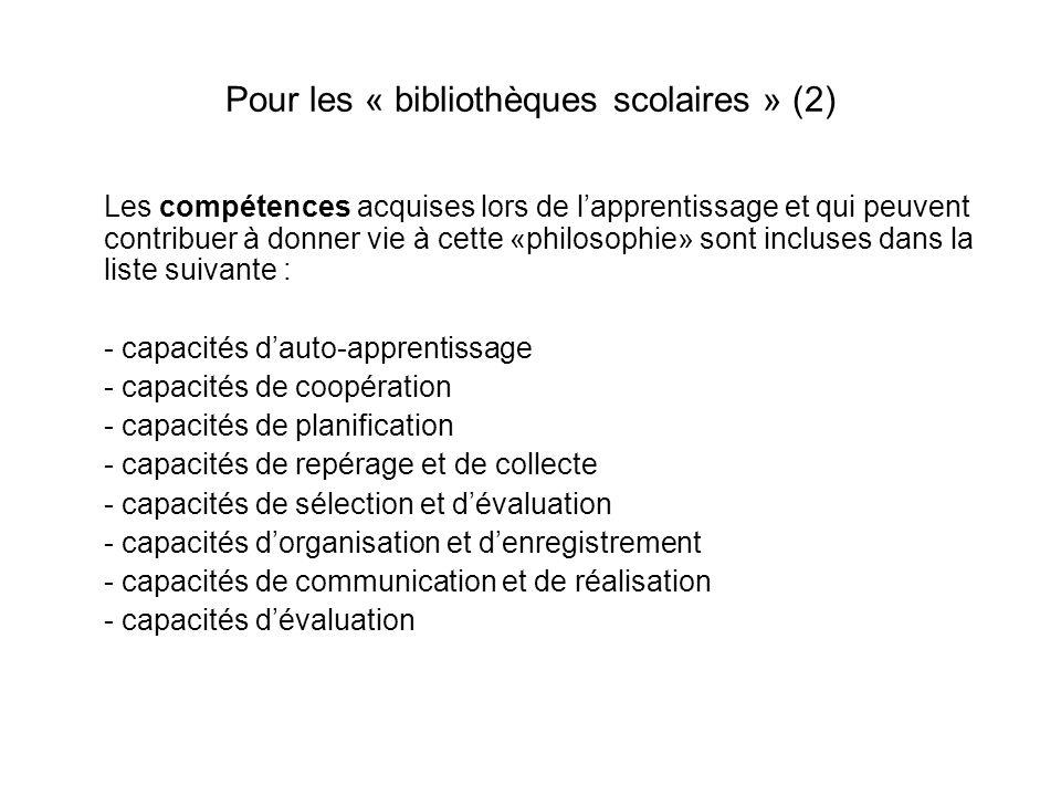 Pour les « bibliothèques scolaires » (2) Les compétences acquises lors de lapprentissage et qui peuvent contribuer à donner vie à cette «philosophie»