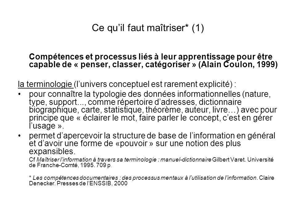 Ce quil faut maîtriser* (1) Compétences et processus liés à leur apprentissage pour être capable de « penser, classer, catégoriser » (Alain Coulon, 19