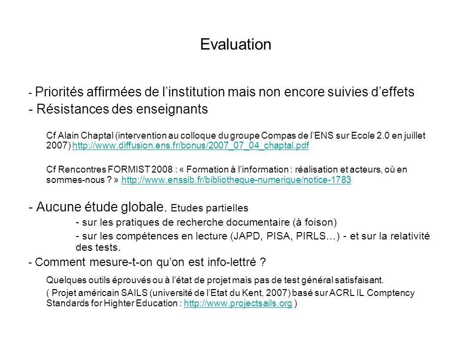 Evaluation - Priorités affirmées de linstitution mais non encore suivies deffets - Résistances des enseignants Cf Alain Chaptal (intervention au collo