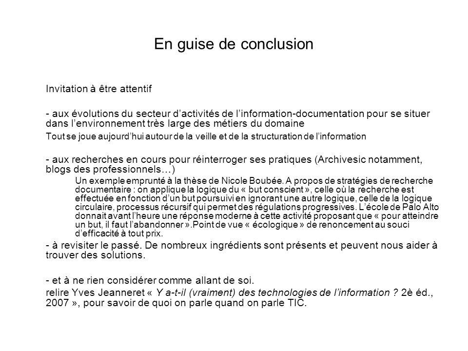 En guise de conclusion Invitation à être attentif - aux évolutions du secteur dactivités de linformation-documentation pour se situer dans lenvironnem