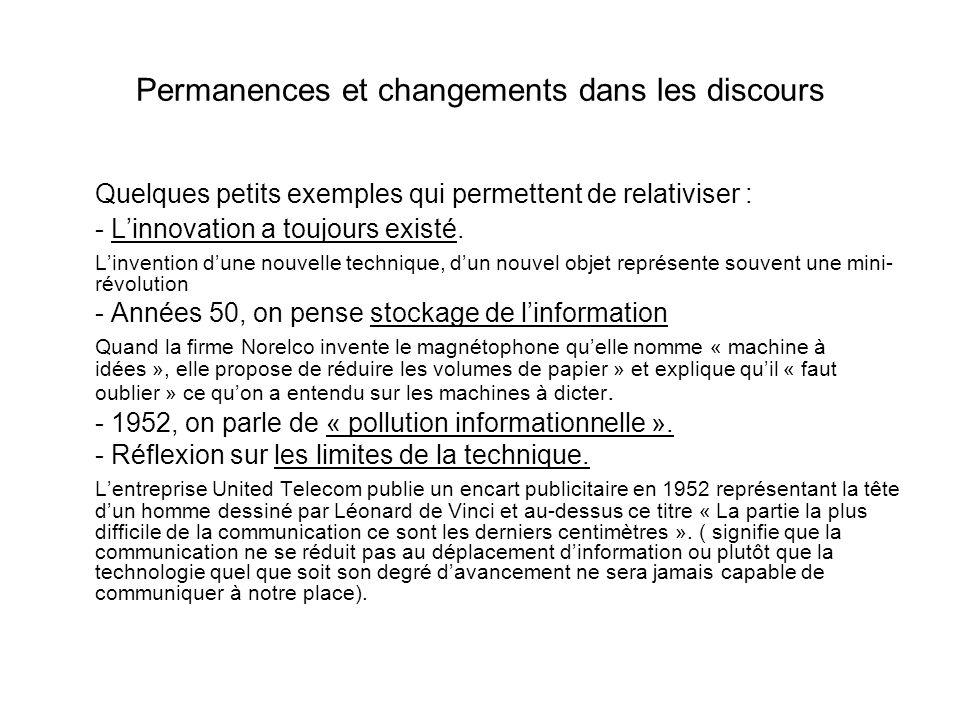 Permanences et changements dans les discours Quelques petits exemples qui permettent de relativiser : - Linnovation a toujours existé. Linvention dune