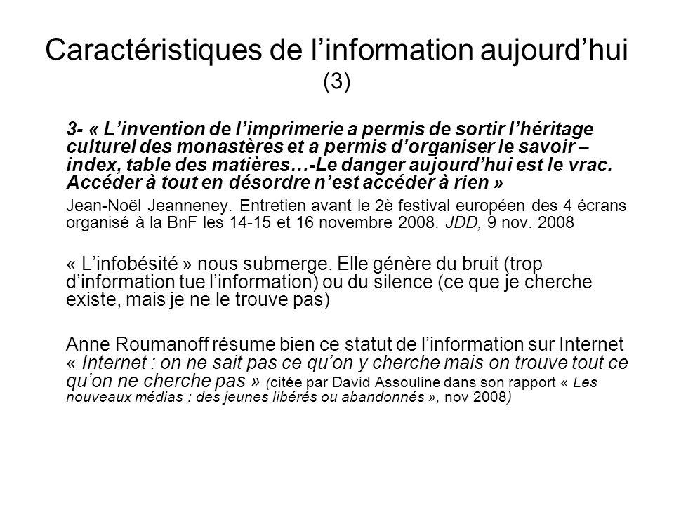 Caractéristiques de linformation aujourdhui (3) 3- « Linvention de limprimerie a permis de sortir lhéritage culturel des monastères et a permis dorgan