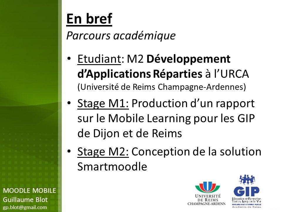 En bref Parcours académique Etudiant: M2 Développement dApplications Réparties à lURCA (Université de Reims Champagne-Ardennes) Stage M1: Production d