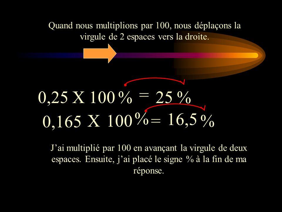 Il est assez simple de transformer un nombre décimal en pourcentage. Il suffit de multiplier le nombre par 100%. Par exemple: Si nous voulons transfor