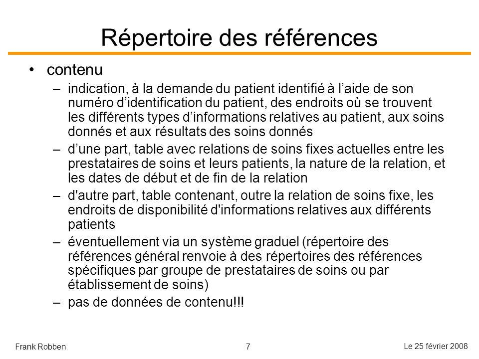 7 Le 25 février 2008 Frank Robben Répertoire des références contenu –indication, à la demande du patient identifié à laide de son numéro didentificati