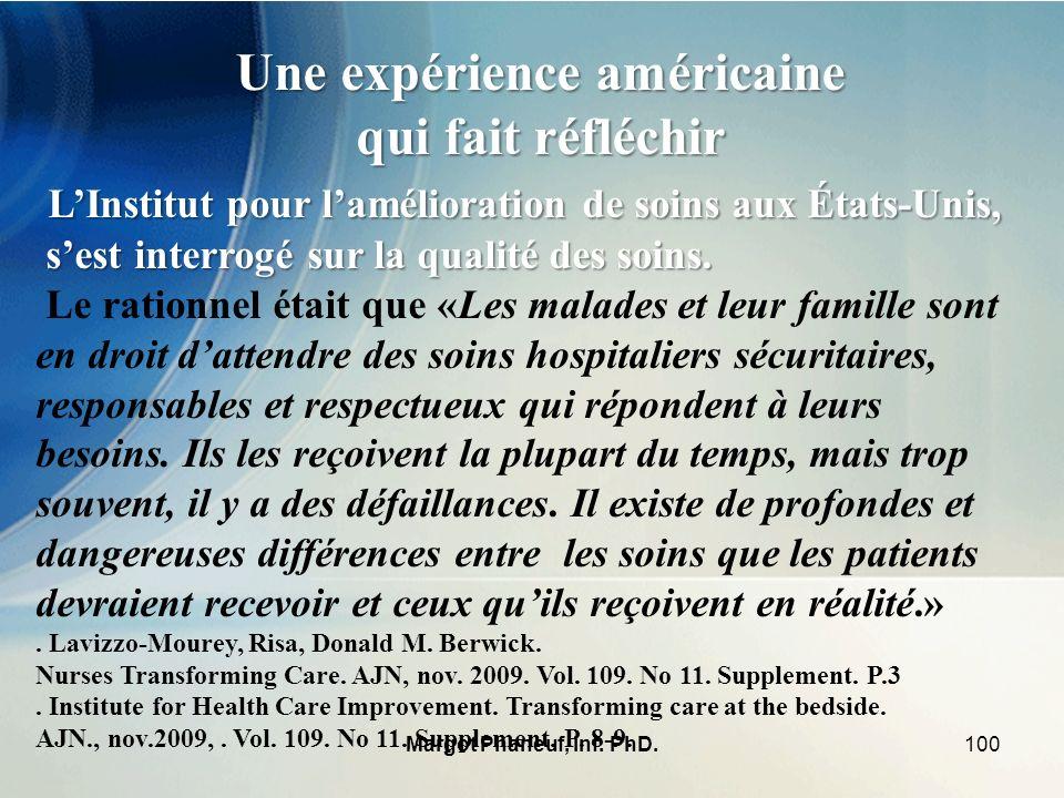 100Margot Phaneuf, Inf. PhD. LInstitut pour lamélioration de soins aux États-Unis, sest interrogé sur la qualité des soins. sest interrogé sur la qual