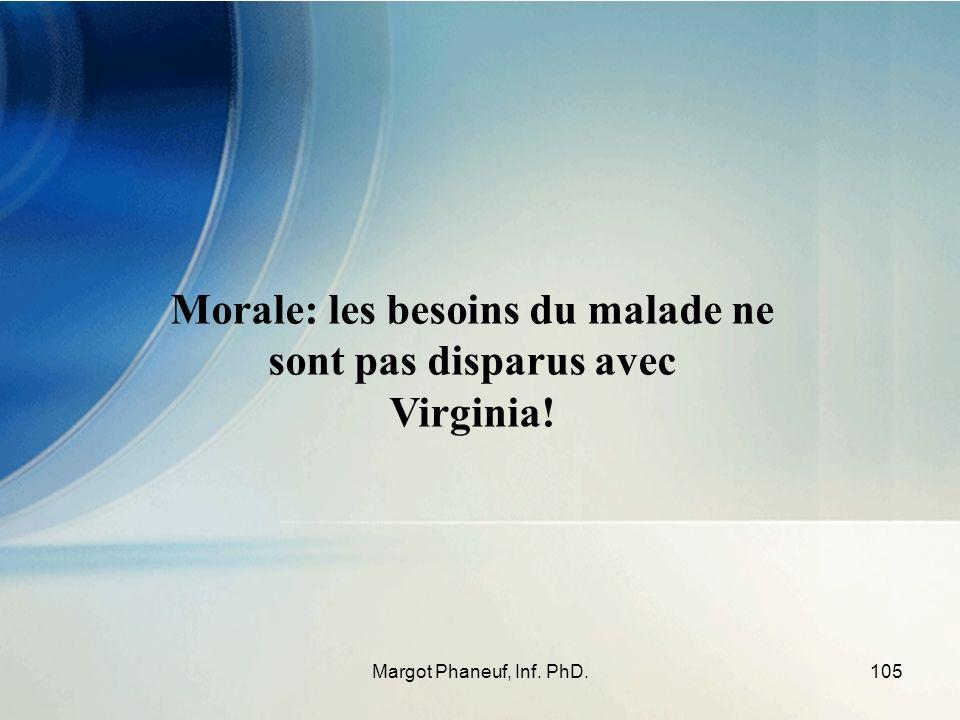 105Margot Phaneuf, Inf. PhD. Morale: les besoins du malade ne sont pas disparus avec Virginia!