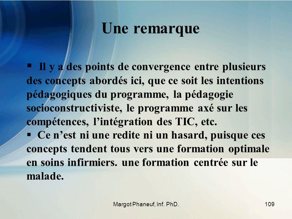 109Margot Phaneuf, Inf. PhD. Il y a des points de convergence entre plusieurs des concepts abordés ici, que ce soit les intentions pédagogiques du pro