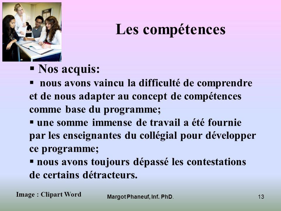 Les compétences Nos acquis: nous avons vaincu la difficulté de comprendre et de nous adapter au concept de compétences comme base du programme; une so
