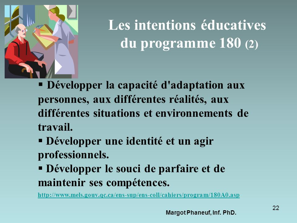Les intentions éducatives du programme 180 (2) Développer la capacité d'adaptation aux personnes, aux différentes réalités, aux différentes situations