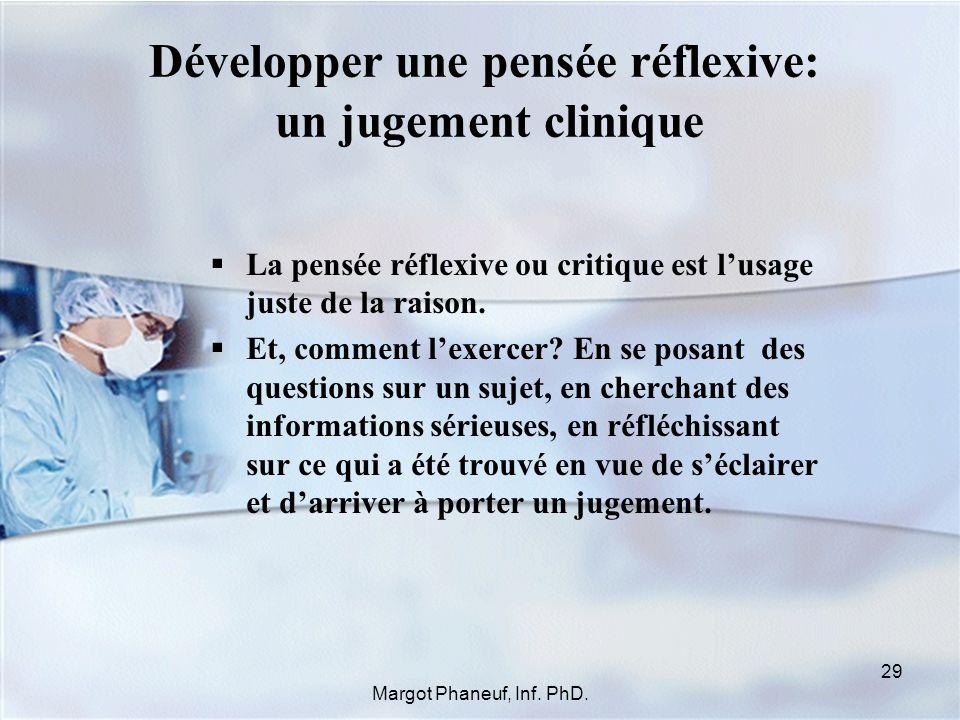 Développer une pensée réflexive: un jugement clinique La pensée réflexive ou critique est lusage juste de la raison. Et, comment lexercer? En se posan