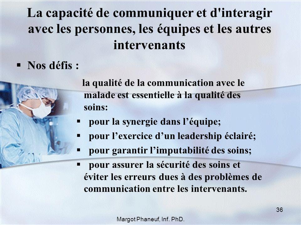 La capacité de communiquer et d'interagir avec les personnes, les équipes et les autres intervenants Nos défis : la qualité de la communication avec l