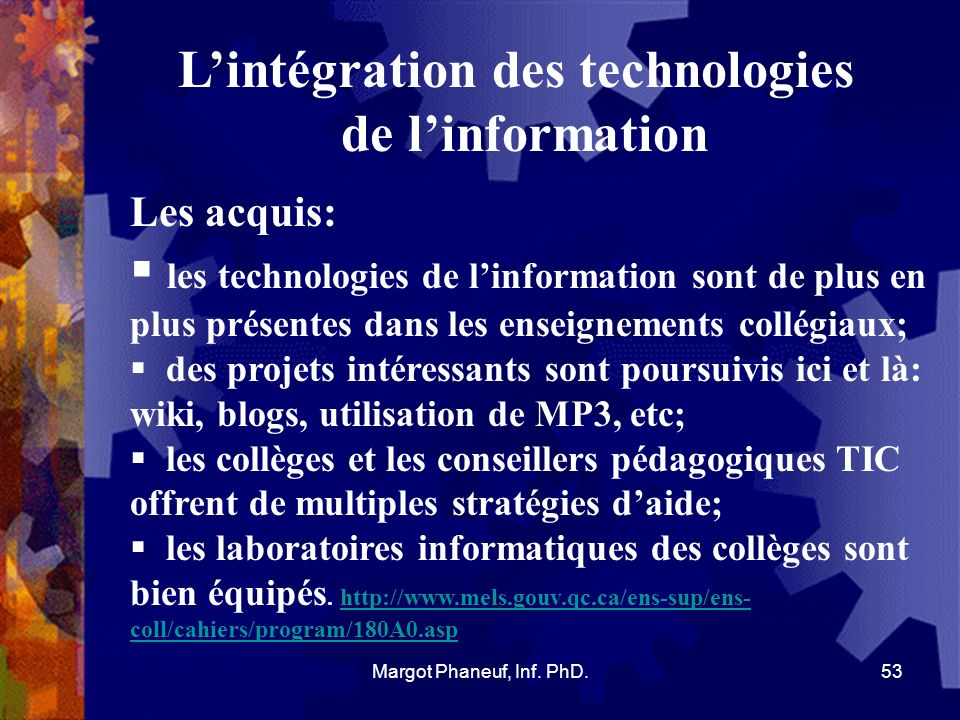Mais que disent les étudiants de lutilisation des TIC ? 54Margot Phaneuf, Inf. PhD.