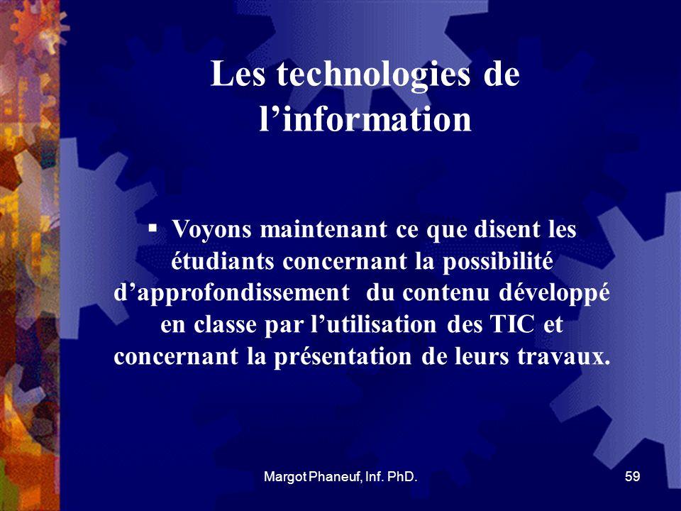 Ce que disent les intéressés de lusage des TIC dans lenseignement: http://www.profetic.org/Que-pensent-nos-etudiants-de-l 60Margot Phaneuf, Inf.