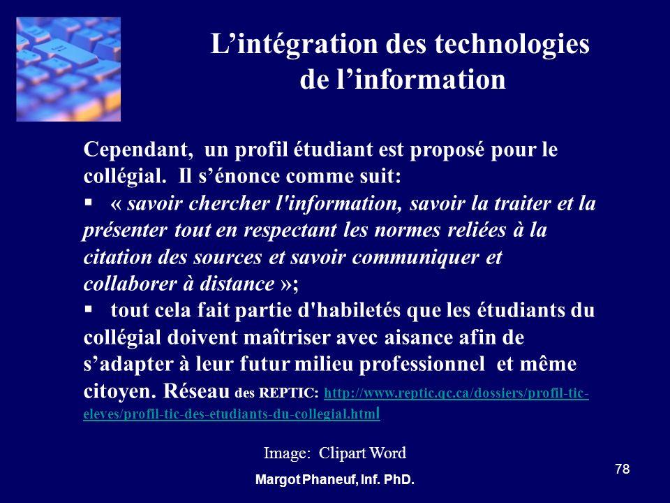 Lintégration des technologies de linformation 78 Margot Phaneuf, Inf. PhD. Image: Clipart Word Cependant, un profil étudiant est proposé pour le collé