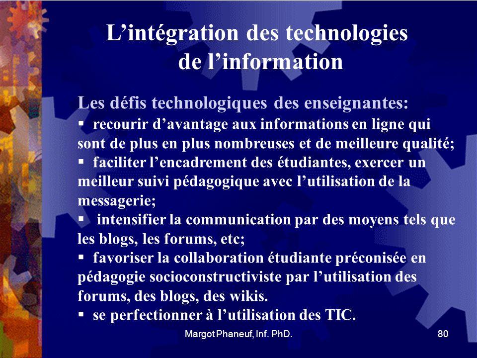 Lintégration des technologies de linformation Les défis technologiques des enseignantes: recourir davantage aux informations en ligne qui sont de plus