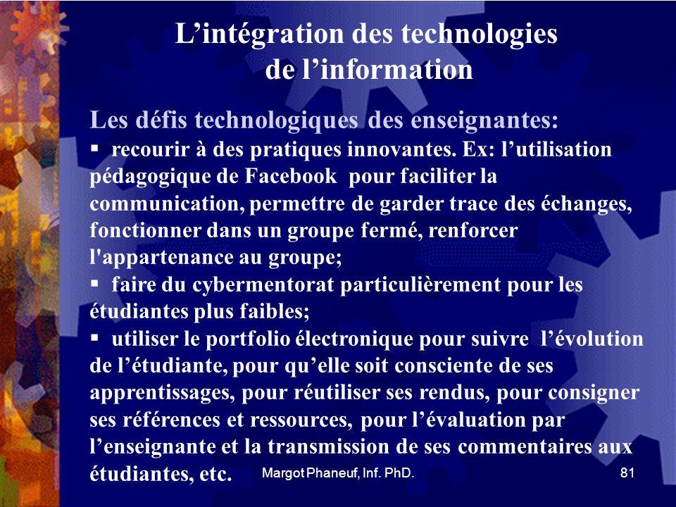 Lintégration des technologies de linformation Les défis technologiques des enseignantes: recourir à des pratiques innovantes. Ex: lutilisation pédagog