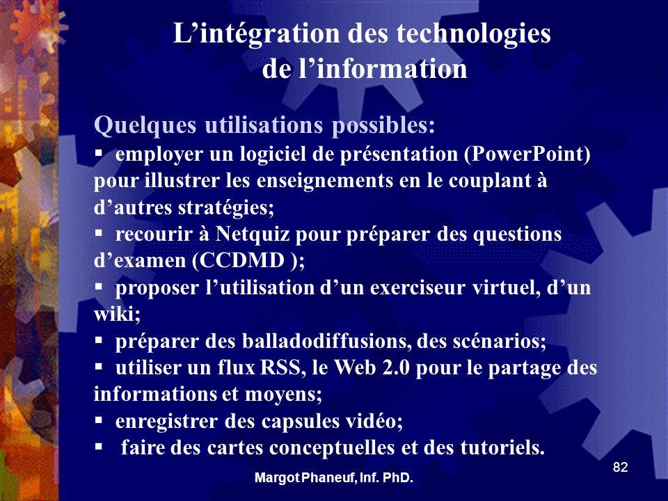 Lintégration des technologies de linformation Quelques utilisations possibles: employer un logiciel de présentation (PowerPoint) pour illustrer les en
