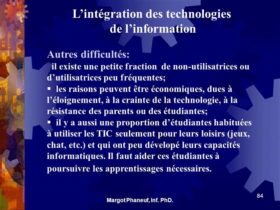 Lintégration des technologies de linformation Autres difficultés: il existe une petite fraction de non-utilisatrices ou dutilisatrices peu fréquentes;
