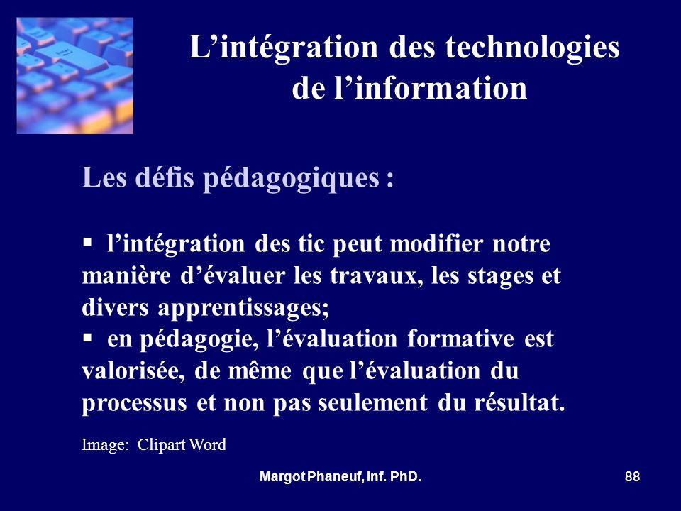Lintégration des technologies de linformation Les défis pédagogiques : lintégration des tic peut modifier notre manière dévaluer les travaux, les stag