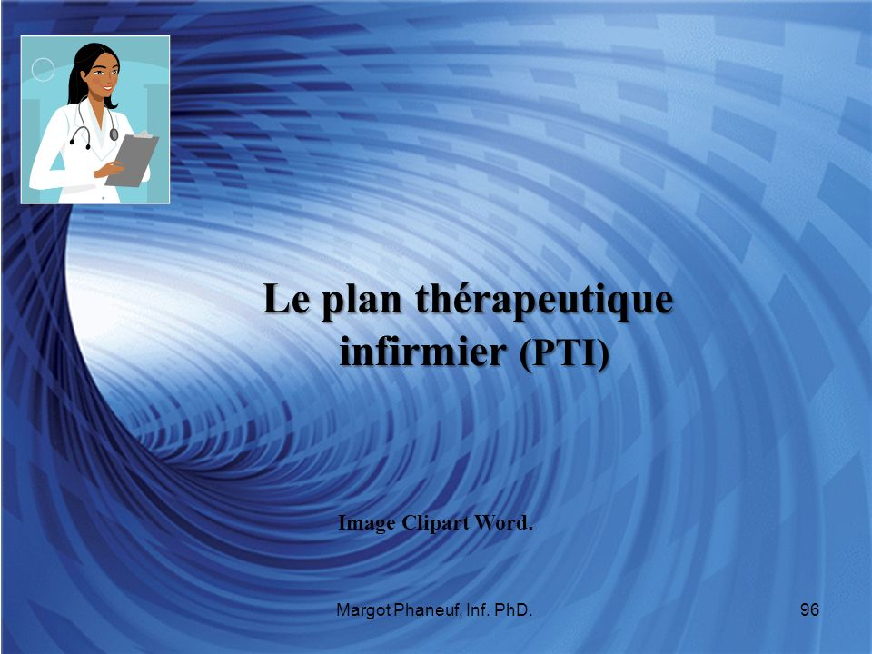 Le plan thérapeutique infirmier (PTI) Image Clipart Word. 96Margot Phaneuf, Inf. PhD.