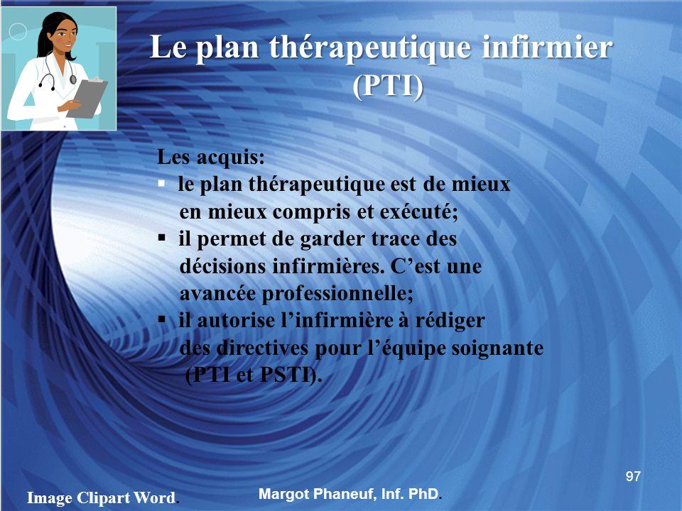 Le plan thérapeutique infirmier (PTI) Les acquis: le plan thérapeutique est de mieux en mieux compris et exécuté; il permet de garder trace des décisi