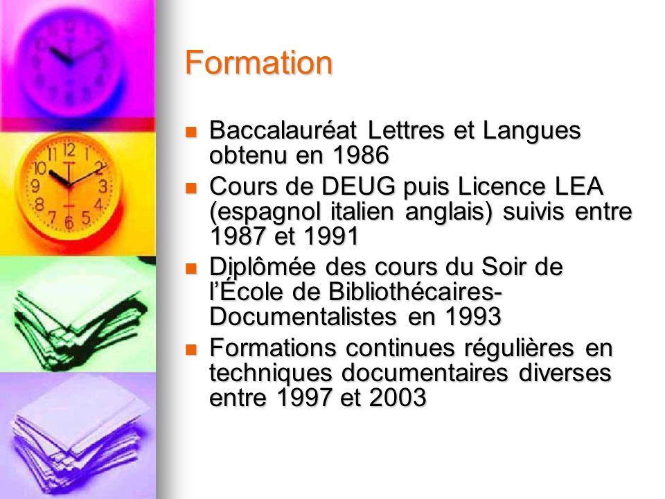 Formation Baccalauréat Lettres et Langues obtenu en 1986 Baccalauréat Lettres et Langues obtenu en 1986 Cours de DEUG puis Licence LEA (espagnol itali