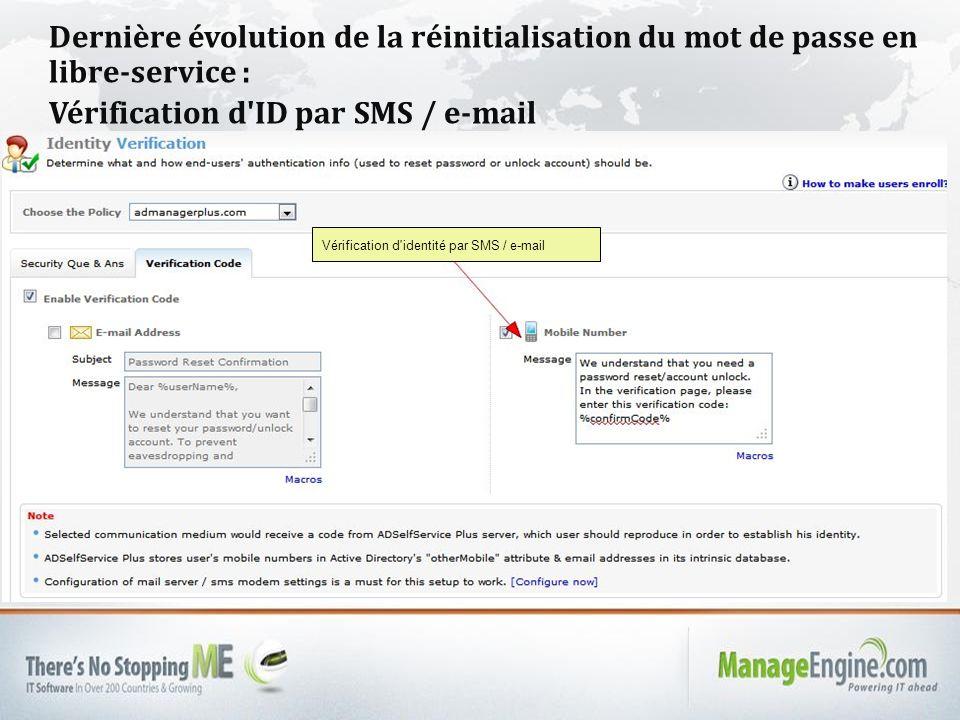 Dernière évolution de la réinitialisation du mot de passe en libre-service : Vérification d ID par SMS / e-mail Vérification d identité par SMS / e-mail