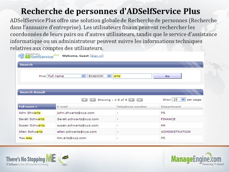 Recherche de personnes d ADSelfService Plus ADSelfService Plus offre une solution globale de Recherche de personnes (Recherche dans lannuaire dentreprise).