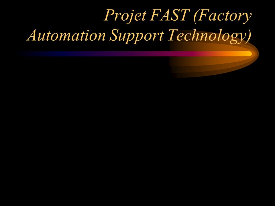 Projet FAST (Factory Automation Support Technology)