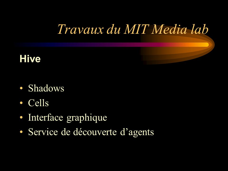 Travaux du MIT Media lab Hive Shadows Cells Interface graphique Service de découverte dagents