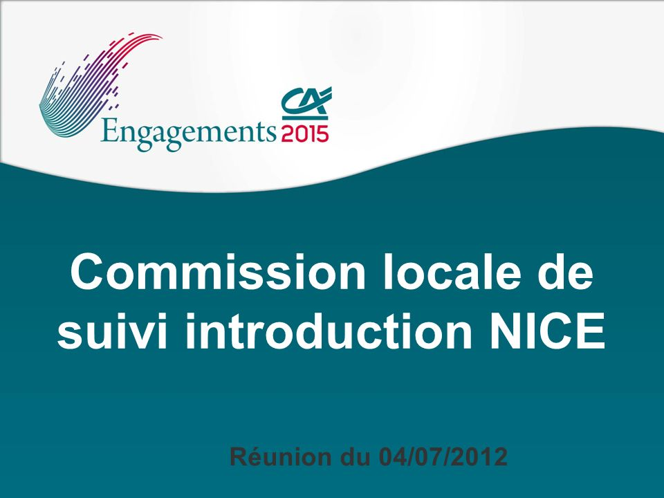 Commission locale de suivi introduction NICE Réunion du 04/07/2012