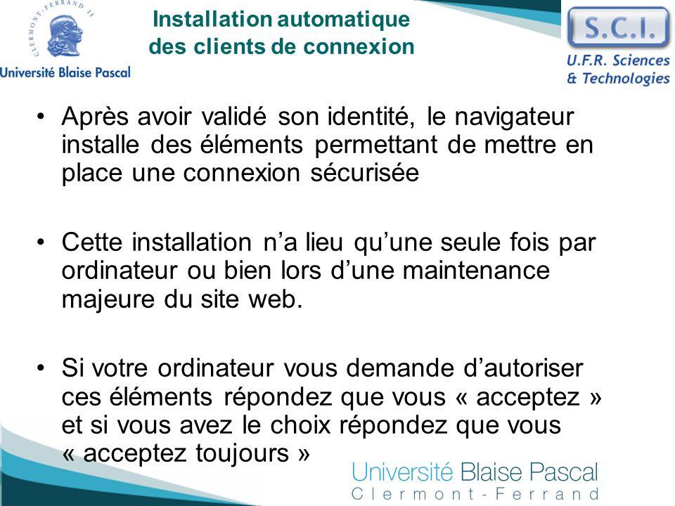 Installation automatique des clients de connexion Après avoir validé son identité, le navigateur installe des éléments permettant de mettre en place u