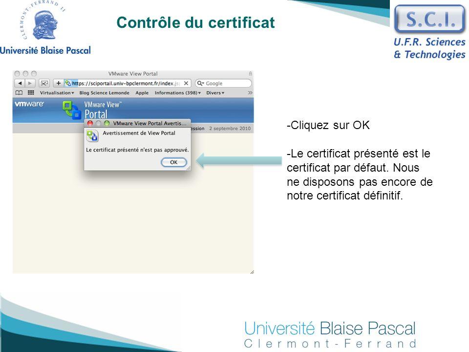 Contrôle du certificat -Cliquez sur OK -Le certificat présenté est le certificat par défaut. Nous ne disposons pas encore de notre certificat définiti
